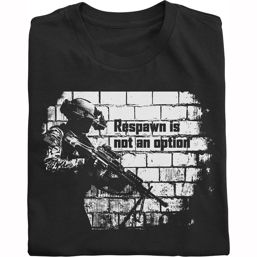 Respawn is not an option shirt