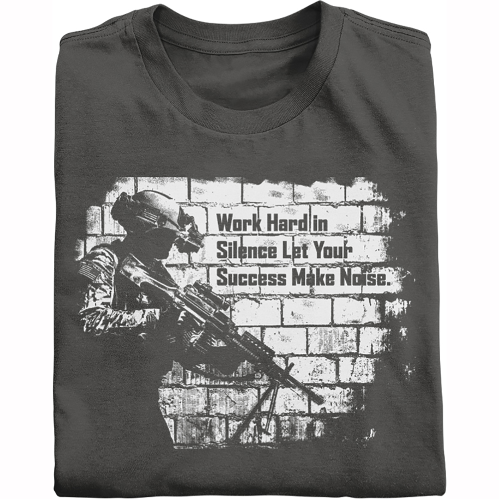 Work hard in silence and let your success make noise shirt